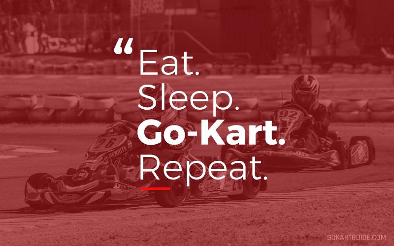 eat sleep go-kart repeat